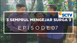 3 Semprul Mengejar Surga 3 - Episode 07