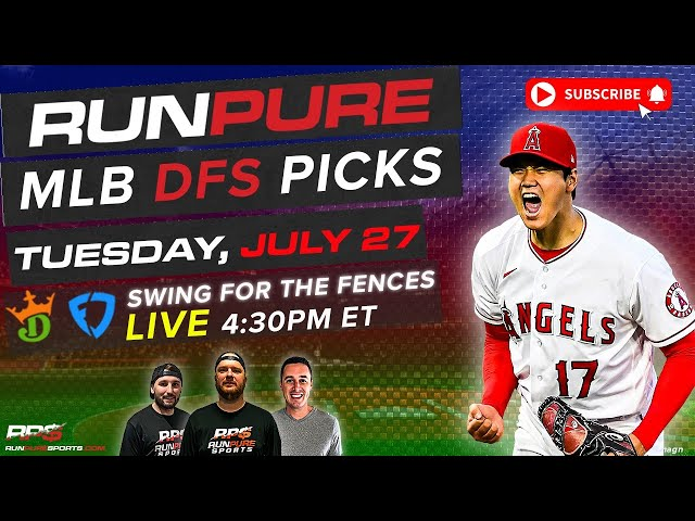 MLB DRAFTKINGS PICKS - TUESDAY JULY 27 - SWING FOR THE FENCES