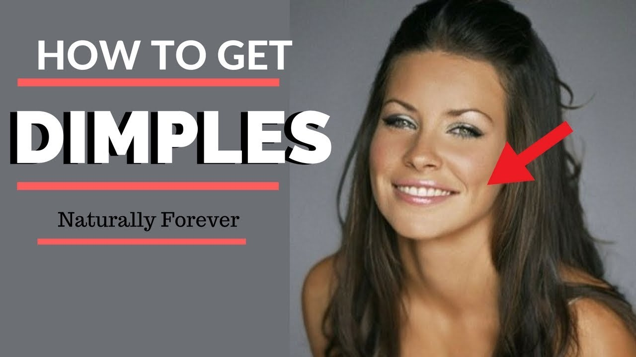 How To Get Dimples Naturally – Get Dimples Naturally Forever