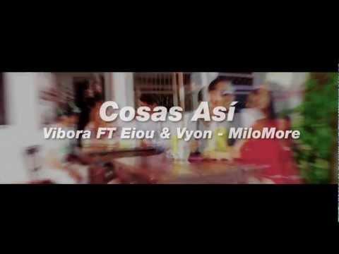 El Vibora Ft Milomore, Eiou & Vyon (Video Oficial) Cosas Asi