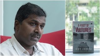 Josy Joseph on his latest book 'A Feast of Vultures'