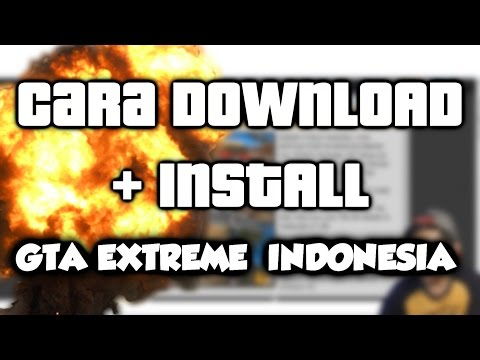 CARA DOWNLOAD + INSTALL GTA EXTREME INDONESIA