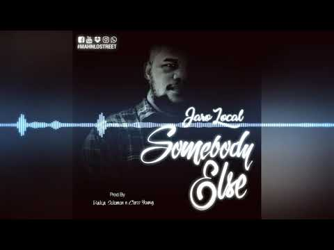 SOMEBODY ELSE - JARO LOCAL _ (PROD BAKA SOLOMON N CHRIS YOUNG)
