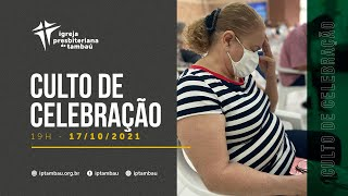IPTambaú | Culto de Celebração das 19h Ao Vivo | 17/10/2021
