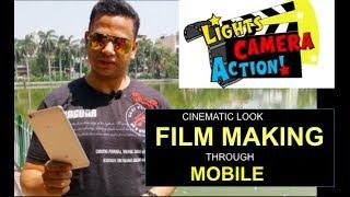 How to Film Professional Videos with  Android Smartphone!फ़ोन से मूवी लुक जैसी वीडियो कैसे बनाये ?