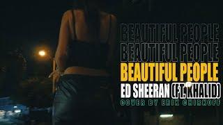 Gambar cover Ed Sheeran – Beautiful People (ft. Khalid) in 4K [Cover]
