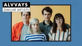 Music like Alvvays | Similar Artists Playlist