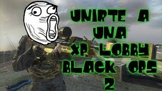 ¡¡¡Entrar a una Xp lobby black ops 2!!!!