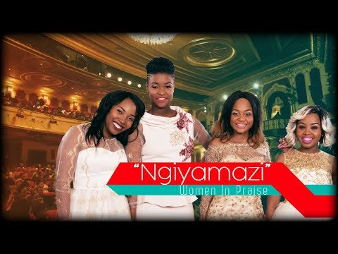 Women In Praise - Ngiyamazi