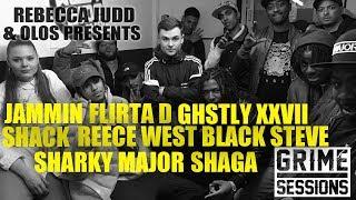 Grime Sessions - Reece West, Black Steve, Flirta D, Jammin, Sharky Major, Ghstly XXVII, Shack, Shaga