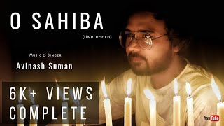 Gambar cover O SAHIBA | Unplugged | Sonu Nigam | Avinash Suman
