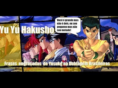 Yu Yu Hakusho Frases Engraçadas De Yusuke Na Dublagem Brasileiras