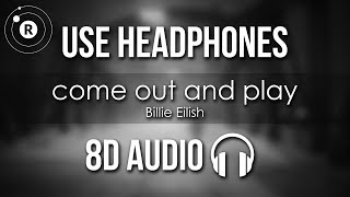 Billie Eilish - come out and play (8D AUDIO)