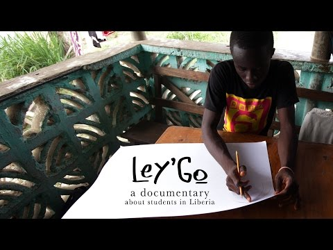 Ley'Go: A Documentary About Students In Liberia