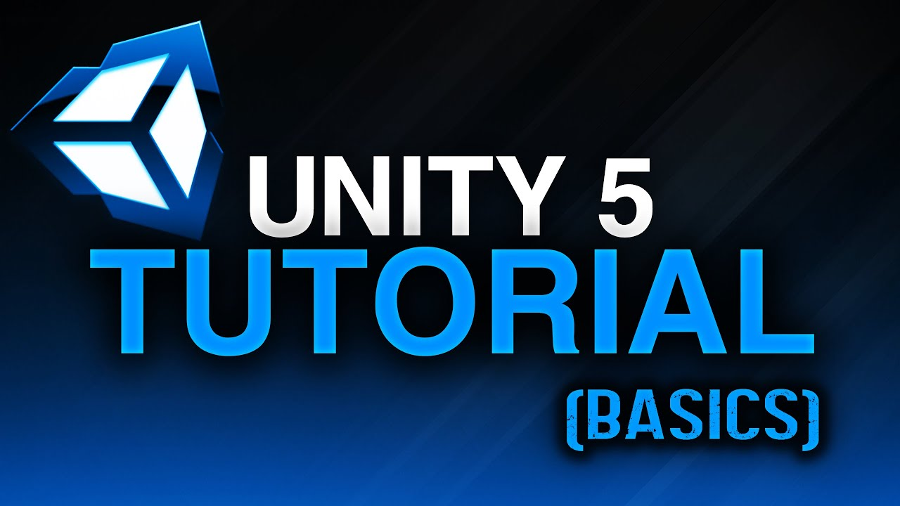 unity 5 tutorial basics youtube