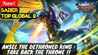 Ansel The Dethroned King : Take Back The Throne !! [Top Global 2 Saber] | Anseℓ Saber Mobile Legends