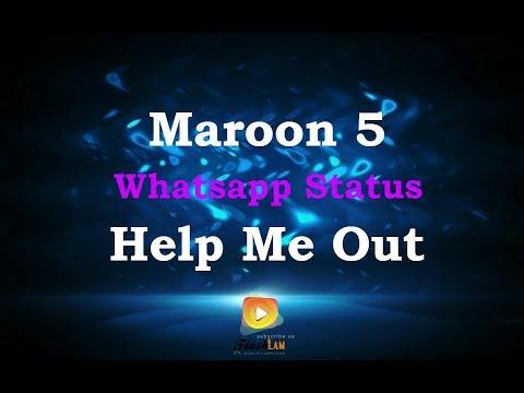 Maroon 5, Julia Michaels - Help Me Out (Whatsapp status)
