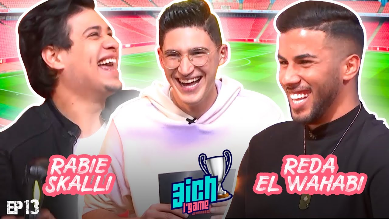 3ICH L'GAME S2 - Épisode 13 - REDA EL WAHABI VS RABIE SKALLI / Portrait ANAS HERO