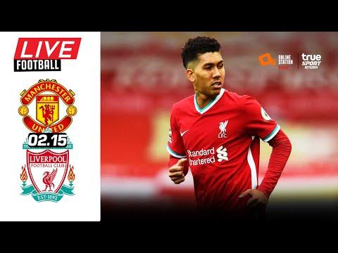 🔴 LIVE FOOTBALL : แดงเดือด แมนยู 2-4 ลิเวอร์พูล (ไฮไลท์ท้ายคลิป) พรีเมียร์ลีกพากย์ไทย  14-5-64