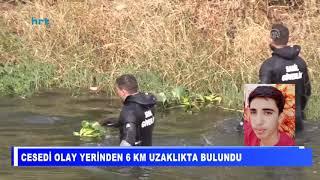 Asi Nehri'nde kaybolan Ferdi'nin cesedi bulundu