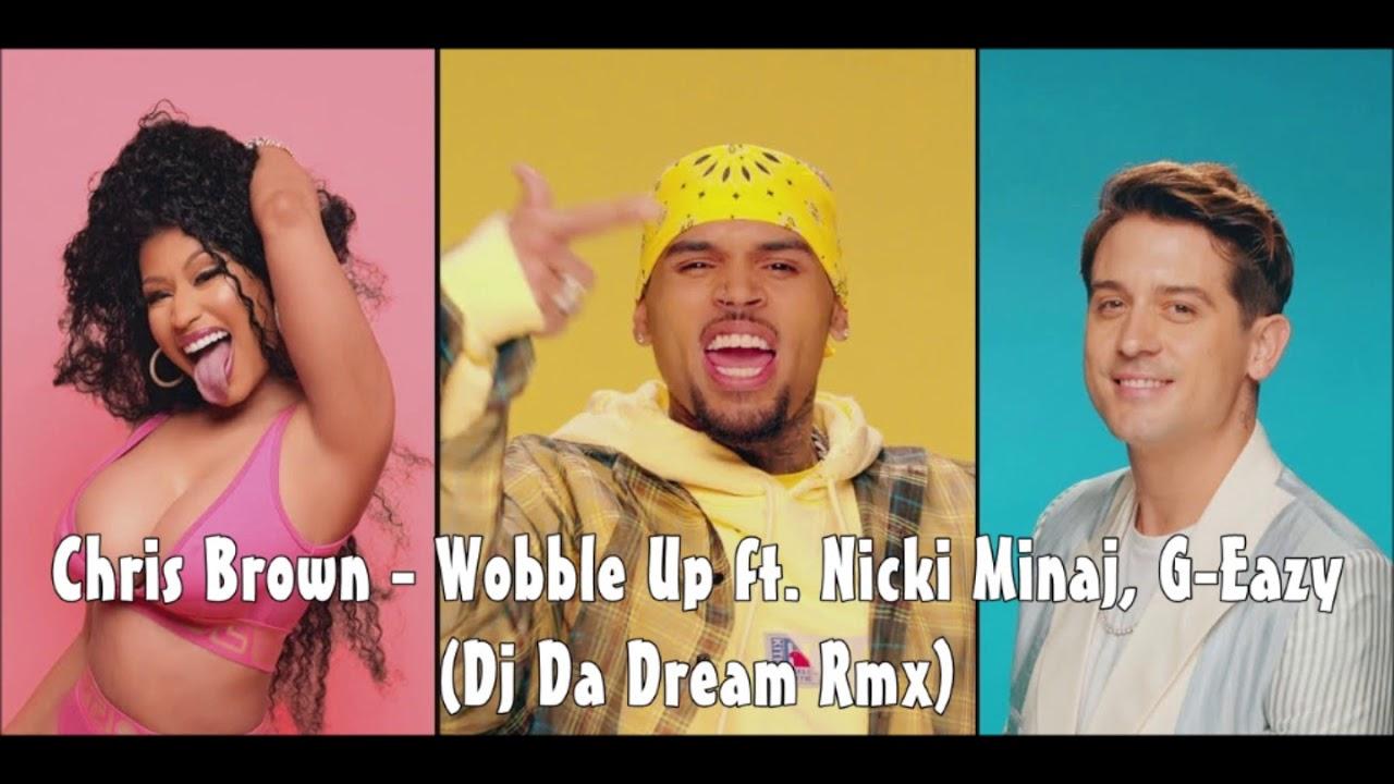 Chris Brown - Wobble Up ft. Nicki Minaj, G Eazy (Dj Da Dream Rmx)