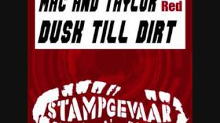 Mac and Taylor - Dusk Till Dirt (Original Mix)