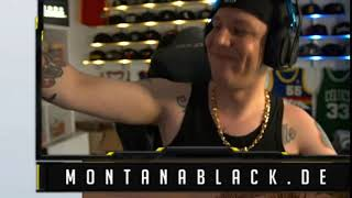 Montanablack  Genau so Digga