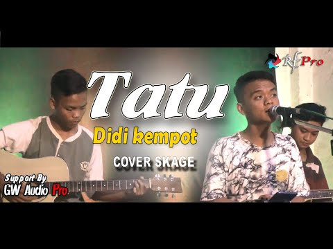 "didi-kempot-""tatu""-i-cover-skage-i-gw-audio-pro"
