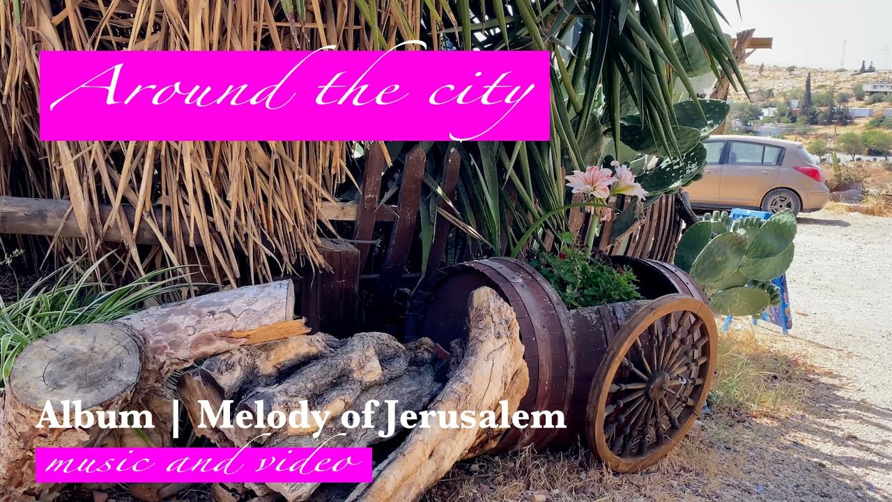 West and East - Around the city | Album Melody of Jerusalem | (Official Music Video)