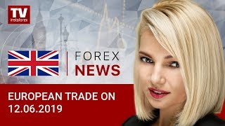 InstaForex tv news: 12.06.2019: EUR and GBP under pressure despite USD weakness (EUR, USD, CHF, GBP, GOLD)