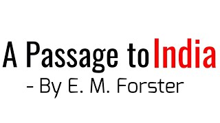 A Passage to India: Novel by E. M. Forster in Hindi summary Explanation and full analysis