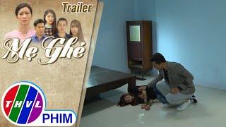 Giới thiệu phim Mẹ ghẻ - Trailer 7: Chị em Thư - Phương quyết bắt kẻ phụ tình phải trả giá