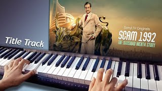 Scam 1992 Theme Music | Title Track Keyboard/Piano Cover- Akarsh (JB) 2020