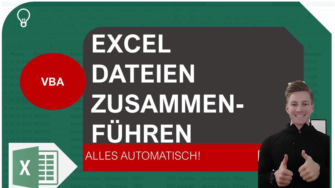 Mehrere Excel Dateien automatisch zusammenführen #nützliche Makros I ...