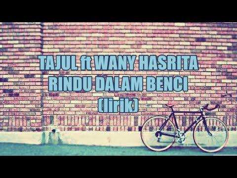 Tajul ft Wany Hasrita - Rindu Dalam Benci (Lirik)
