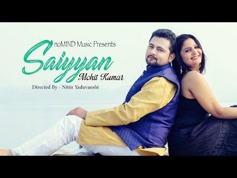 Saiyyan - Cover | Mohit Kumar, Malaika Khan | No Mind Music [Kailash Kher]