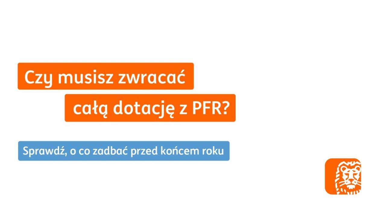 Czy musisz zwracać całą dotację z PFR? | Webinar