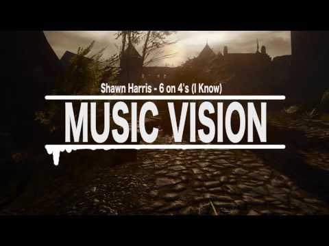 Shawn Harris - 6 on 4's (I Know)
