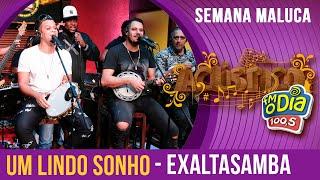 Um Lindo Sonho - #Exaltasamba canta Fundo de Quintal (Especial Semana Maluca 2018)