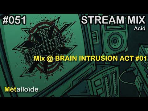 Métalloïde - Mix @ BRAIN INTRUSION ACT #01 (Acid Techno / Acidcore)