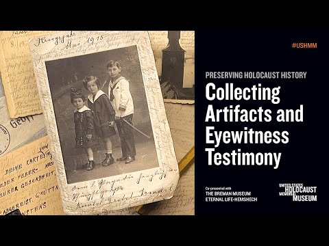 Preserving Holocaust History: Collecting Artifacts and Eyewitness Testimony