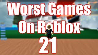 Worst Games On Roblox #21