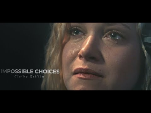 Clarke Griffin   Impossible Choices