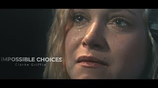 Clarke Griffin | impossible choices