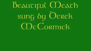 beautiful Meath sung by Derek McCormick