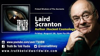 Primal Wisdom of the Ancients with Author Laird Scranton