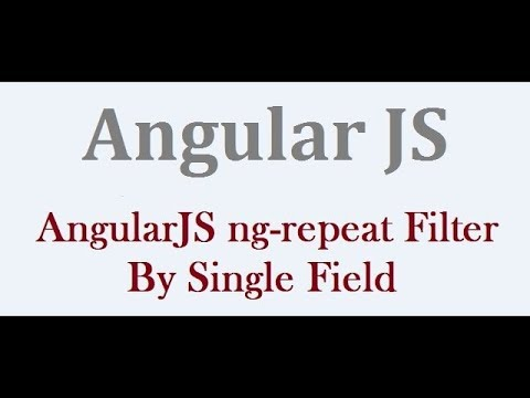 Angularjs Ng Repeat Filter By Single Field With Example Youtube