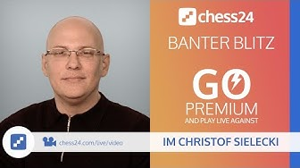 Banter Blitz with IM Christof Sielecki (ChessExplained) - March 9, 2020
