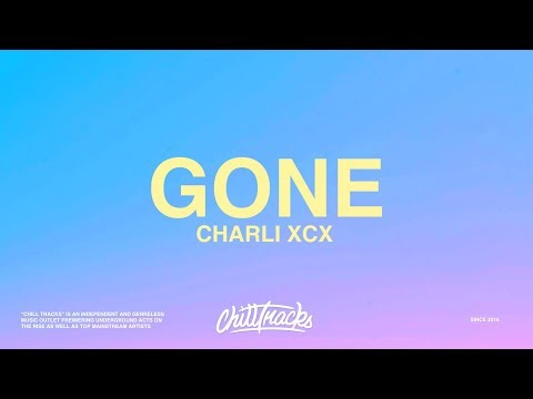 Charli XCX – Gone (Lyrics) ft. Christine and the Queens