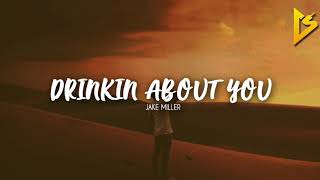 Jake Miller - Drinkin About You